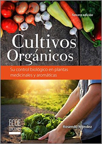 Cultivos orgánicos por Rosendo Méndez