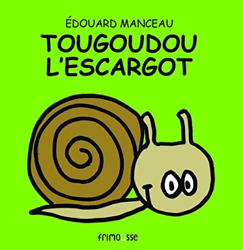 Tougoudou l'escargot par Edouard Manceau