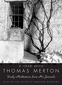 A Year with Thomas Merton: Daily Meditations from His Journals by [Merton, Thomas]