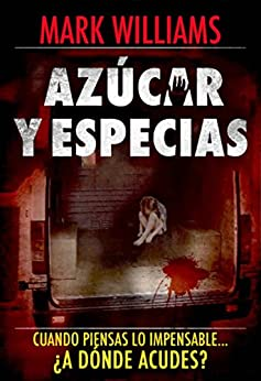 Azúcar y especias (Spanish Edition) par [Williams, Mark]