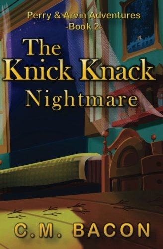 The Knick Knack Nightmare (Perry & Arvin Adventures, Band 2)