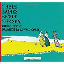 Three Ladies Beside the Sea (New York Review Children's Collection) by Rhoda Levine (2010-07-13)