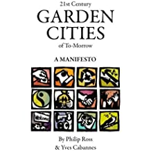 21st Century Garden Cities of To-morrow. A manifesto by Yves Cabannes (2015-02-13)