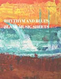 RHYTHYM AND BLUES BLANK MUSIC SHEETS: 116 PAGES OF 8.5 X 11 INCH BLANK W/13 MUSIC STAFF SHEETS PER PAGE...