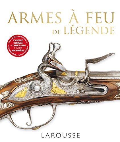 Armes à feu de légende par Collectif