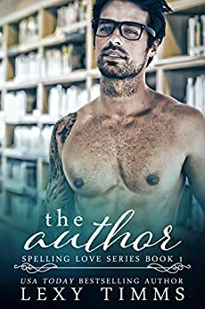 The Author: Book Boyfriend Steamy Romance (Spelling Love Series 1) (English Edition) de [Timms, Lexy]