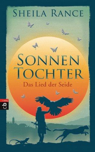 Buchseite und Rezensionen zu 'Sonnentochter - Das Lied der Seide: Band 1' von Sheila Rance