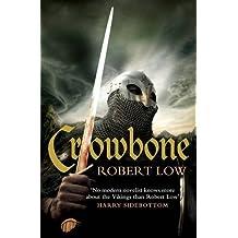 Crowbone (The Oathsworn Series, Book 5) by Robert Low (2013-06-06)