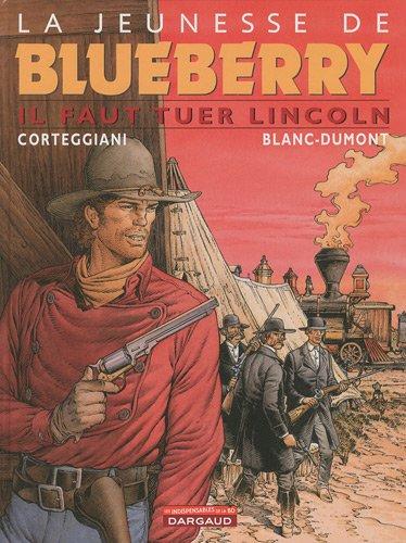 La jeunesse de Blueberry, Tome 13 : Il faut tuer Lincoln par François Corteggiani