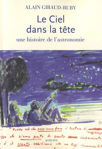 Le ciel dans la tte : Une histoire de l'astronomie