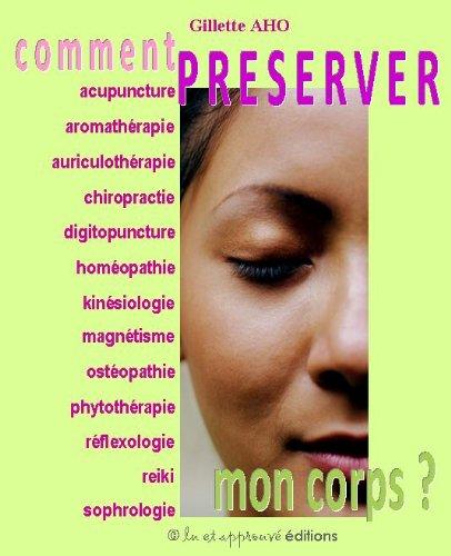 comment-preserver-mon-corps-lessentiel-du-bien-etre-t-1-french-edition