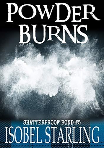 Powder Burns (Shatterproof Bond Book 5) (English Edition)