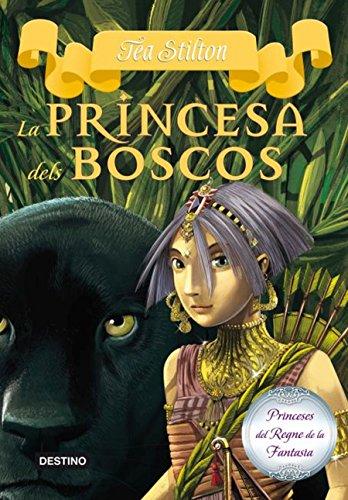 4. La princesa dels boscos (TEA STILTON. PRINCESES DEL REGNE DE LA FANTASIA) por Tea Stilton