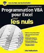 Programmation VBA pour Excel 2010, 2013 et 2016 pour les Nuls grand format de John WALKENBACH