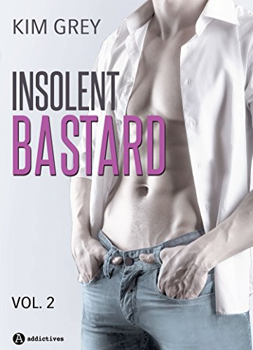 Insolent Bastard - Tome 2 (2017) - Kim Grey sur Bookys