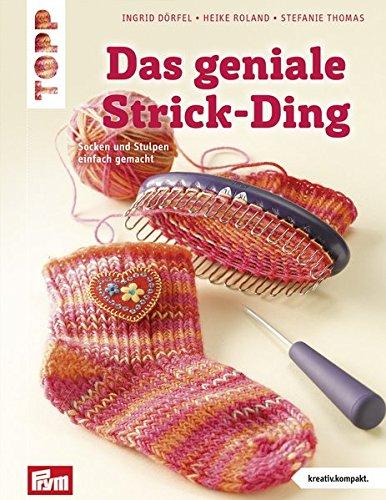 Das geniale Strickding: Socken und Stulpen einfach gemacht (TOPP Handarbeiten) (Stricken Socken Einfache)