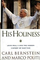 His Holiness: Secret History of John Paul II by Carl Bernstein (1996-10-03)