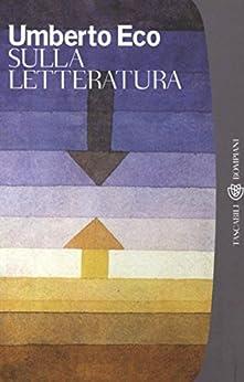 Sulla letteratura (Tascabili. Saggi Vol. 266) di [Eco, Umberto]