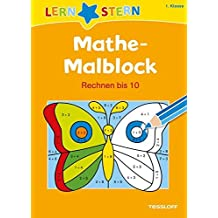 Mathe-Malblock 1. Klasse. Rechnen bis 10