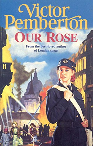 Our Rose: A compelling saga of war, family and hope (English Edition)