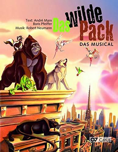 Das wilde Pack (Partitur): für 1-2stg Kinder-/Jugendchor (9-14 Jahre) und Solostimmen -
