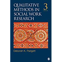 Qualitative Methods in Social Work Research (SAGE Sourcebooks for the Human Services Book 36) (English Edition)