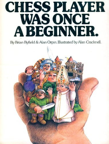 Every Great Chess Player Was Once a Beginner by Brian Byfield (1974-06-02)