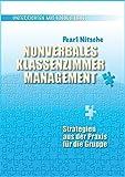 Nonverbales Klassenzimmermanagement: Strategien aus der Praxis für die Gruppe - Pearl Nitsche