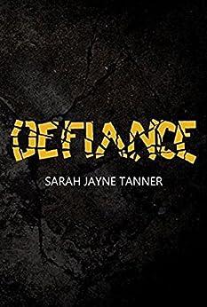 Defiance by [Tanner, Sarah Jayne]