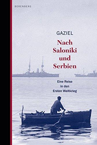 Nach Saloniki und Serbien: Eine Reise in den Ersten Weltkrieg