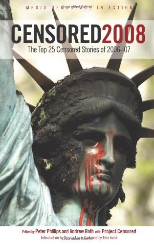 Censored 2008: The Top 25 Censored Stories of 2006#07 (Censored: The News That Didn't Make the News -- The Year's Top 25 Censored Stories) (2007-09-04)