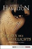 Jägerin des Zwielichts: Ein Anita Blake Roman (Vampire Hunter 11)