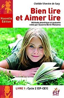 Bien lire et aimer lire - Livre 1 par [Clotilde, SILVESTRE DE SACY, BLANC Yves]