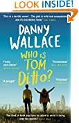 Who is Tom Ditto?: The feelgood comedy with a mystery at its heart