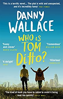 Who is Tom Ditto? by [Wallace, Danny]