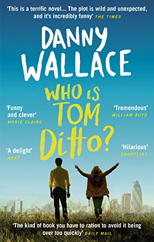 Who is Tom Ditto?: The feelgood comedy with a mystery at its heart (English Edition) par  Danny Wallace