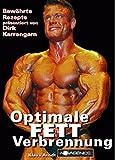 Optimale Fettverbrennung: Bewährte Rezepte präsentiert von Dirk Karrengarn