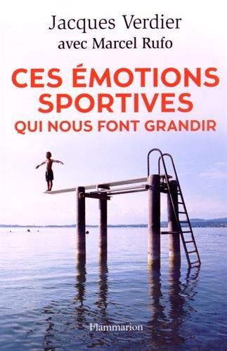 Ces émotions sportives qui nous font grandir par Jacques Verdier