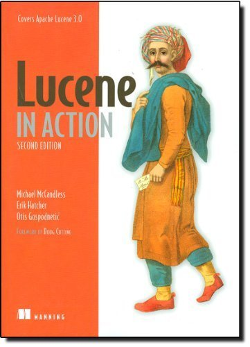 Lucene in Action, Second Edition: Covers Apache Lucene 3.0 2nd edition by McCandless, Michael, Hatcher, Erik, Gospodnetic, Otis (2010) Paperback