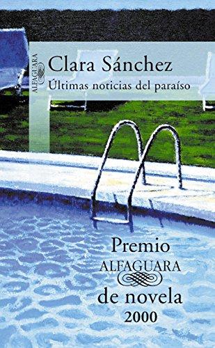 Últimas noticias del paraíso (Premio Alfaguara de novela 2000) (Spanish Edition)