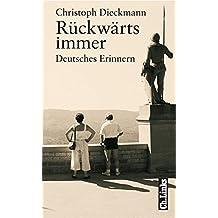 Rückwärts immer. Deutsches Erinnern