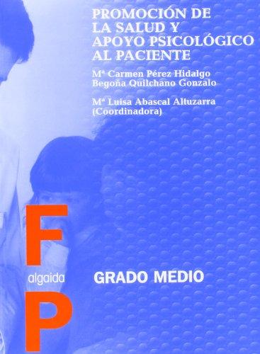 Promoción de la salud y apoyo psicológico al paciente (Formación Profesional. Ciclos Formativos - Grado Medio - Familia Profesional Sanidad)