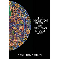 The Invention of Race in the European Middle Ages (English Edition)