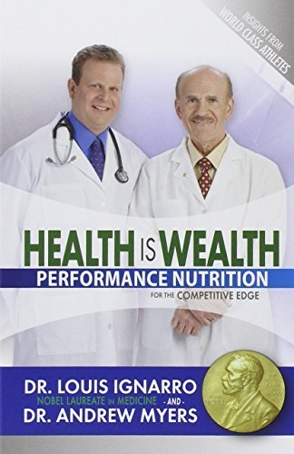 Health Is Wealth: Performance Nutrition for the Competitive Edge by Louis Ignarro, Andrew Myers (2011) Paperback par Andrew Myers Louis Ignarro