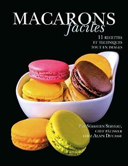 Macarons faciles par [Ducasse, Alain, Serveau, Sebastien]
