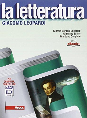 La letteratura. Leopardi. Con e-book. Con espansione online. Per le scuole superiori