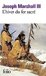 L'hiver du fer sacré de Joseph Marshall III