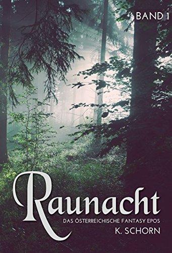 Raunacht (Das österreichische Fantasy Epos - Band I)