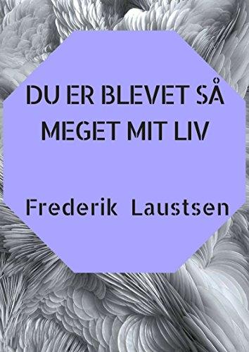 Du er blevet så meget mit liv (Danish Edition) por Frederik  Laustsen