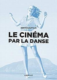 Le cinéma par la danse par Hervé Gauville